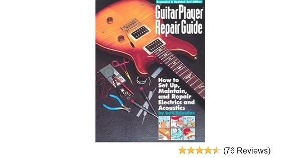 guitar player repair guide dan erlewine 9780879302917 amazon com rh amazon com Guitar Bridge Repair Guitar Repair Tools
