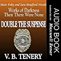 Double the Suspense: Matt Foley/Sara Bradford Series Box Set, Books 1-2 Audiobook by V. B. Tenery Narrated by Maxwell Zener