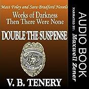 Double the Suspense: Matt Foley/Sara Bradford Series Box Set, Books 1-2 | V. B. Tenery