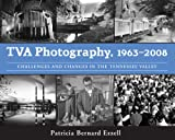Sequel to TVA Photography: Thirty Years of Life in the Tennessee Valley, this book highlights the agency's history in photography taken from 1963 through 2008. TVA, a New Deal agency created by President Franklin D. Roosevelt, celebrat...