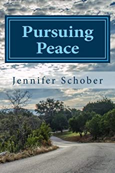 Pursuing Peace: Overcoming Fear, Condemnation, and Unforgiveness by [Schober, Jennifer]