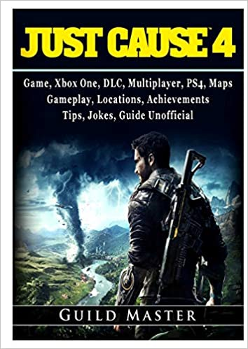Just Cause 4 Game, Xbox One, DLC, Multiplayer, PS4, Maps, Gameplay ...