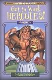 Get to Work, Hercules!, Kate McMullan, 0786816708
