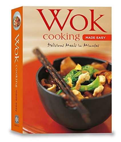 Wok Cooking Made Easy: Delicious Meals in Minutes [Wok Cookbook