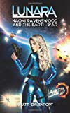 Lunara: Naomi Ravenswood and the Earth War, Wyatt Davenport, 1495419673