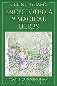 Cunningham's Encyclopedia of Magical Herbs (Llewellyn's Sourcebook Series) (Cunningham's Encyclope