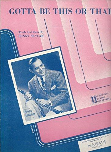 GOTTA BE THIS OR THAT SUNNY SKYLAR 1945 SHEET MUSIC SHEET MUSIC (Skylar Sheet Music)