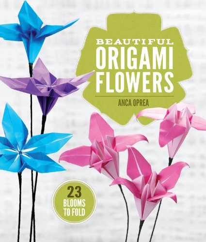 Beautiful Origami Flowers 23 Blooms To Fold Anca Oprea