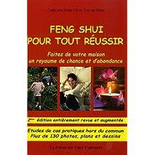 Feng Shui pour tout reussir.Tome 1 : Faites de votre maison un royaume de chance et d'abondance