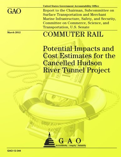 Commuter Rail: Potential Impacts and Cost Estimates for the Cancelled Hudson River Tunnel - Tunnel Hudson River