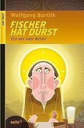 Fischer hat Durst.: Ein sel noir Krimi