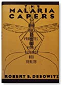 Malaria Capers: More Tales of Parasites and People, Research and Reality by Desowitz, Robert S. (1991) Hardcover