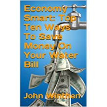 Economy Smart: Top Ten Ways To Save Money On Your Water Bill