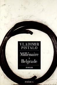 Millénaire à Belgrade par Vladimir Pistalo