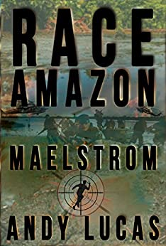 RACE AMAZON: Maelstrom (James Pace novels Book 2) by [Lucas, Andy]