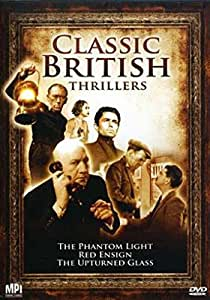 Classic British Thrillers - The Phantom Light / Red Ensign / The Upturned Glass