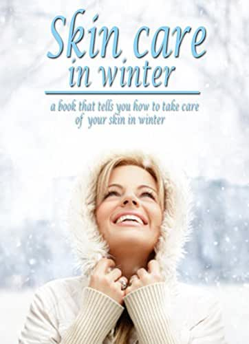 Skin Care In Winter, a Book That Tells You How To Take Care Of Your Skin In Winter