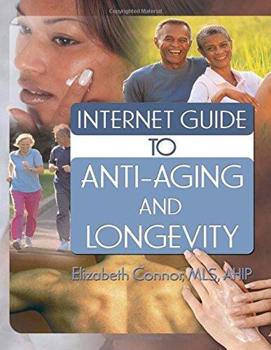 Internet Guide to Anti-Aging and Longevity (Hayworth Internet Medical Guides)