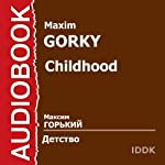 Childhood [Russian Edition] | Maxim Gorky
