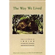 The Way we Lived California Indian Stories, Songs & Reminiscences