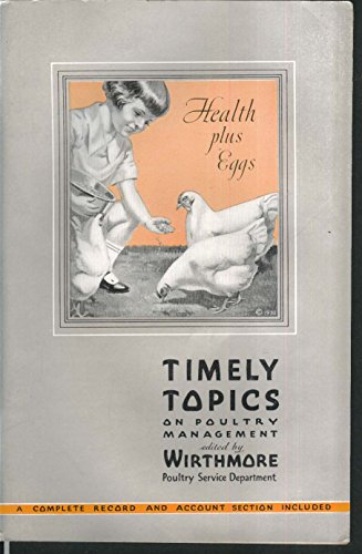 TIMELY TOPICS Poultry Management Wirthmore Service Department 1932 + Feed Flyer (Magazine Feed)