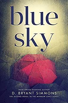 Blue Sky (The Morrow Girls Series Book 2) by [Simmons, D. Bryant]
