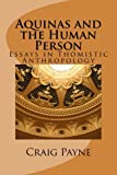 img - for Aquinas and the Human Person: Essays in Thomistic Anthropology book / textbook / text book