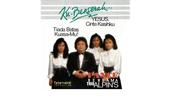 Kasih Yesus (feat. Trio Alpins) by Pance Pondaag on Amazon Music - Amazon.com
