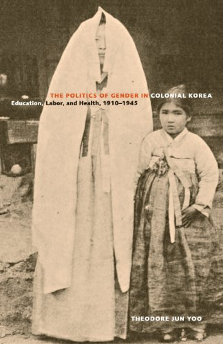 The Politics of Gender in Colonial Korea: Education, Labor, and Health, 1910–1945 (Asia Pacific Modern Book 3)