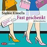 Fast geschenkt | Sophie Kinsella
