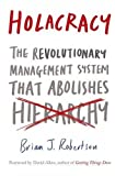 Holacracy: The Revolutionary Management System That Abolishes Hierarchy Paperback June 4, 2015