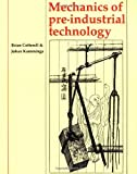 img - for Mechanics of Pre-industrial Technology: An Introduction to the Mechanics of Ancient and Traditional Material Culture by Brian Cotterell (1992-04-24) book / textbook / text book