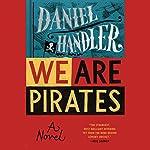We Are Pirates | Daniel Handler