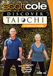 Discover Tai Chi For Balance and Mobility (Scott Cole Wellness Series)