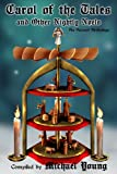 Carol of the Tales and Other Nightly Noels, Michael Young and Ryan Larsen, 1484145526