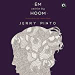 Em and the Big Hoom | Jerry Pinto