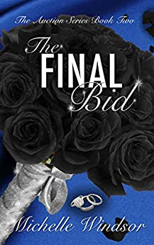 The Final Bid (The Auction Series Book Two) by [Windsor, Michelle]