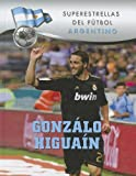 Gonzálo Higuaín (Superstars of Soccer) (Spanish Edition)