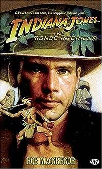 Les Aventures d'Indiana Jones, Tome 6 : Indiana Jones et le monde intérieur par MacGregor