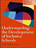 img - for Understanding the Development of Inclusive Schools (Studies in Inclusive Education) book / textbook / text book