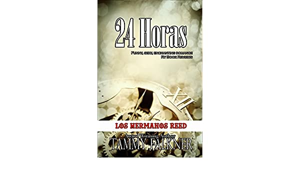 24 Horas (Los Hermanos Reed nº 4) (Spanish Edition) - Kindle edition by Tammy Falkner. Literature & Fiction Kindle eBooks @ Amazon.com.