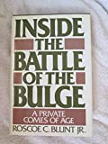 img - for Inside the Battle of the Bulge: A Private Comes of Age Hardcover April, 1994 book / textbook / text book