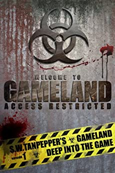 Deep Into the Game: a post-apocalyptic thriller series (S. W. Tanpepper's GAMELAND Book 1) by [Tanpepper, Saul]