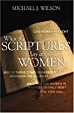 What the Scriptures Say about Women, Michael J. Wilson, 1603830316