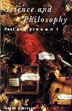Science and Philosophy Past and Present, Derek Gjertsen, 0140149627