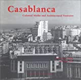 Front cover for the book Casablanca: Colonial Myths and Architectural Ventures by Jean-Louis Cohen