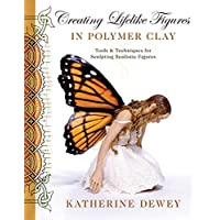 Creating Lifelike Figures in Polymer Clay: Tools and Techniques for Sculpting Realistic Figures