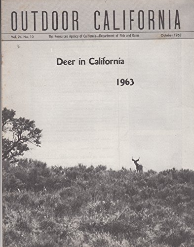 OUTDOOR CALIFORNIA Vol. 24 No. 10, October 1963 - Deer In California 1963: The Resources Agency of California - Department of Fish and Game
