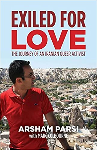 Book Exiled for Love: The Journey of an Iranian Queer Activist by Arsham Parsi (2015-10-01)