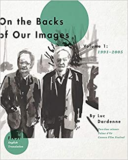 On The Back Of Our Images: 1991a 2005 por Luc Dardenne epub